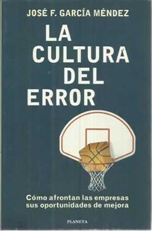 La cultura del error. Cómo afrontan las: García Méndez, José