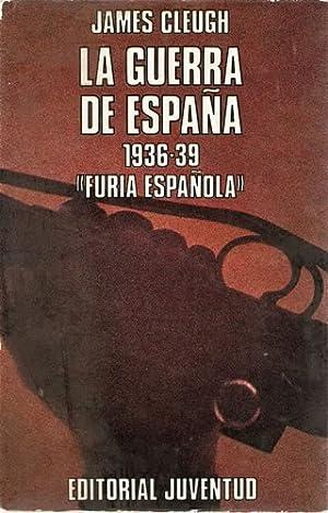 LA GUERRA DE ESPAÑA, 1936. FURIA ESPAÑOLA: CLEUGH, James