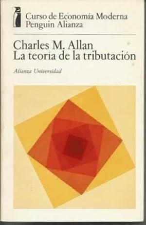 LA TEORÍA DE LA TRIBUTACIÓN: ALLAN M., Charles