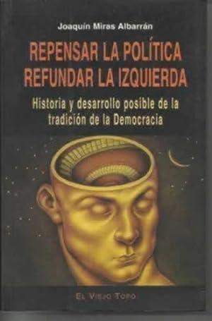 REPENSAR LA POLÍTICA, REFUNDAR LA IZQUIERDA: MIRAS ALBARRÁN, Joaquin