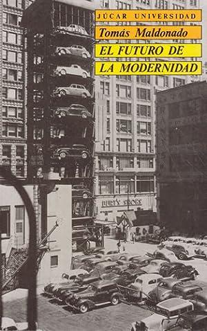 EL FUTURO DE LA MODERNIDAD: MALDONADO, Tomás