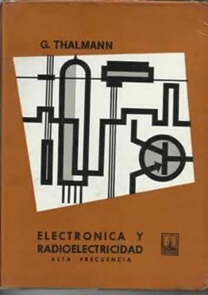 ELECTRONICA Y RADIOELECTRICIDAD. ALTA FRECUENCIA: THALMANN, G