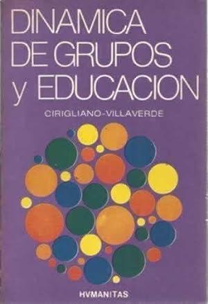 DINAMICA DE GRUPOS Y EDUCACION: Villaverde, Aníbal/ Cirigliano,