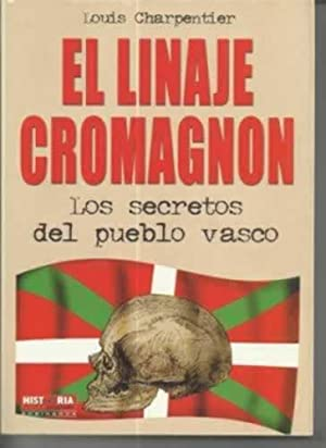 EL LINAJE CROMAGNON. LOS SECRETOS DEL PUEBLO VASCO: CHARPENTIER, Louis