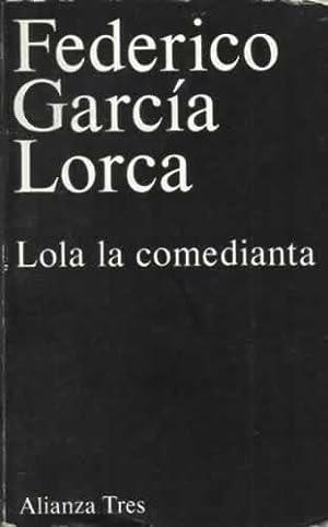 LOLA LA COMEDIANTA: García Lorca, Federico