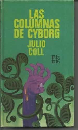 LAS COLUMNAS DE CYBORG: COLL, Julio