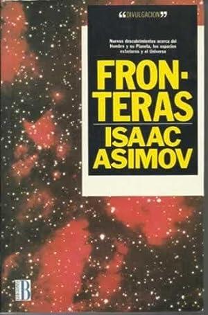 FRONTERAS. Nuevos descubrimientos acerca del hombre y: Asimov, Isaac