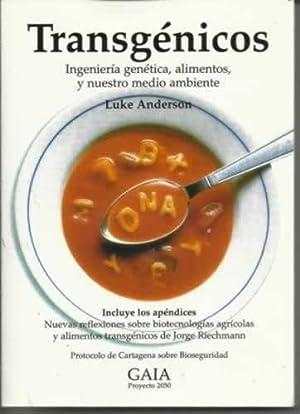 TRANSGÉNICOS. Ingeniería genética,alimentos,y nuestro medio ambiente: ANDERSON, Luke