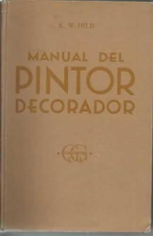 MANUAL DEL PINTOR DECORADOR: HILD, K. W