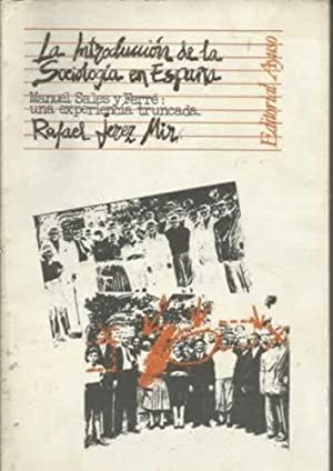 LA INTRODUCCIÓN DE LA SOCIOLOGÍA EN ESPAÑA: JEREZ MIR, Rafael