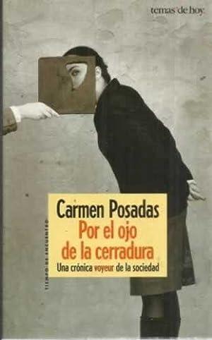 POR EL OJO DE LA CERRADURA. Una: Posadas, Carmen