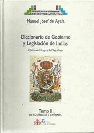 DICCIONARIO DE GOBIERNO Y LEGISLACIÓN DE INDIAS: de Ayala, Manuel