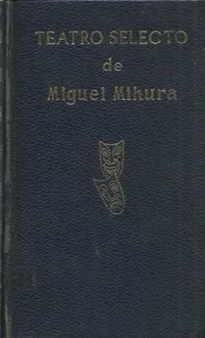 TEATRO SELECTO DE MIGUEL MIHURA: MIHURA, Miguel