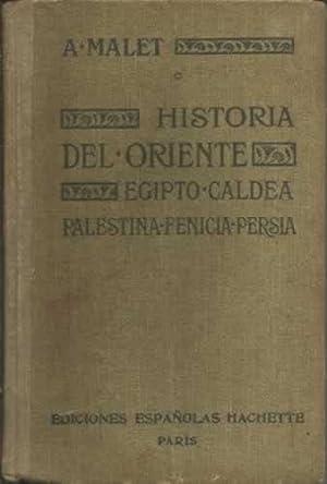 HISTORIA DEL ORIENTE EGIPTO- CALDEA PALESTINA-FENICIA-PERSIA: MALET, A