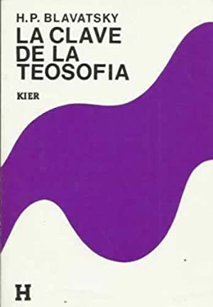 LA CLAVE DE LA TEOSOFIA: Blavatsky, H. P