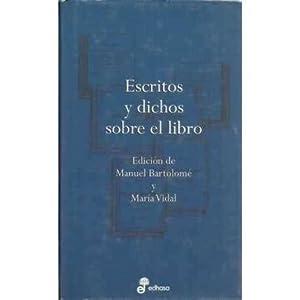 ESCRITOS Y DICHOS SOBRE EL LIBRO: EDICIÓN de Manuel