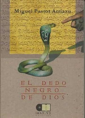 EL DEDO NEGRO DE DIOS: PASTOR ARRIAZU, Miguel