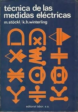 TÉCNICAS DE LAS MEDIDAS ELÉCTRICAS: STÖCKL,M. / WINTERLING,K. H