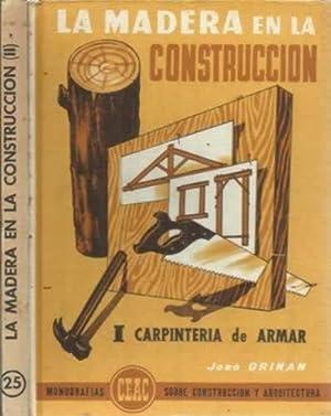 LA MADERA EN LA CONSTRUCCIÓN I y: GRIÑAN, José