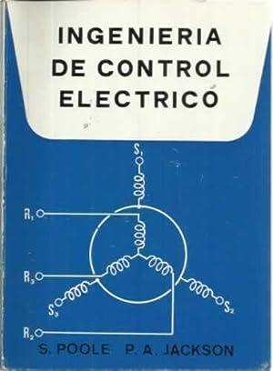 INGENIERÍA DE CONTROL ELÉCTRICO: POOLE, S. / JACKSON, P. A