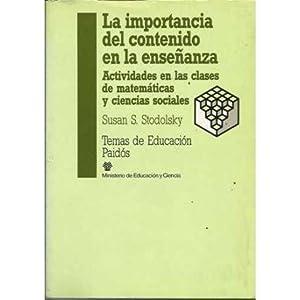 LA IMPORTANCIA DEL CONTENIDO EN LA ENSEÑANZA: S. STODOLSKY, Susan