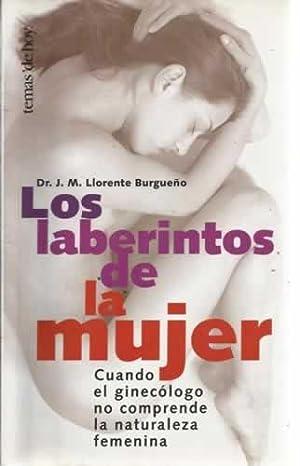 LOS LABERINTOS DE LA MUJER: LLORENTE BURGUEÑO, Dr.