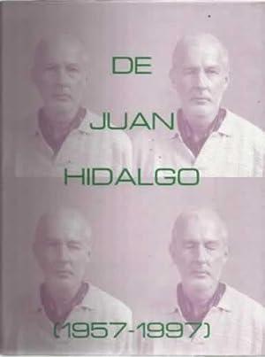 De Juan Hidalgo 1957-1997. Centro atlantico de Gran Canaria 8 de mayo al 15 de junio de 1997: VV. ...