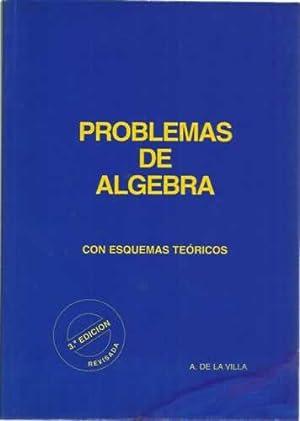 Problemas de Algebra con esquemas teóricos: De la Villa, A