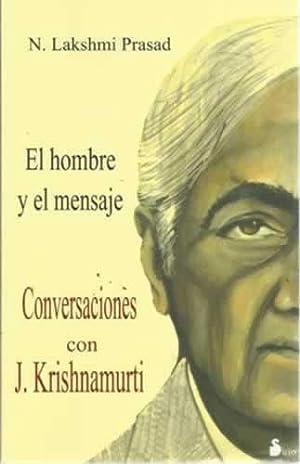 El hombre y el mensaje. Conversaciones con: Lakshmi Prasad, N