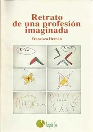 Retrato de una profesión imaginada: Hernán, Francisco