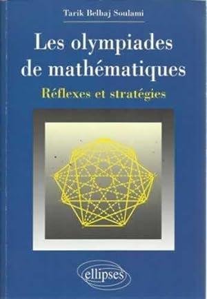 Les olympiades de mathématiques. Réflexes et stretégies: Belhaj Soulami, Tarik