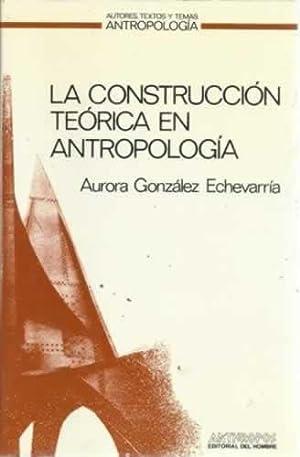 La construcción teórica en antropología: González Echeverría, Aurora