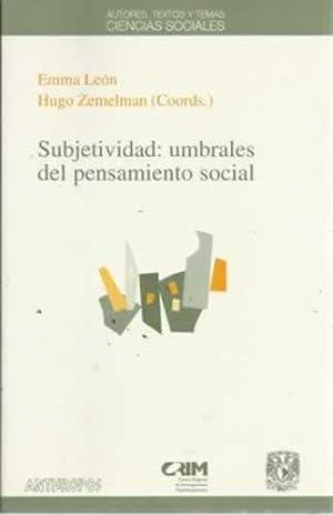 Subjetividad: umbrales del pensamiento social: León, Emma/ Zemelman,