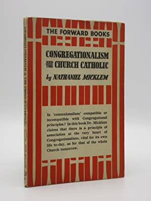 Congregationalism and the Church Catholic: The Forward Books: Nathaniel Micklem