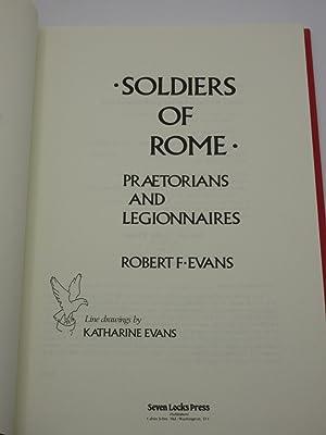 Soldiers of Rome. Praetorians and Legionnaires: Robert F. Evans / Katharine Evans (Illust.)