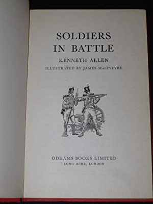 Soldiers in Battle: Kenneth Allen / James MacIntyre (Illust.)