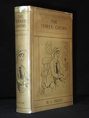 The Three Chums: M.L. Ridley