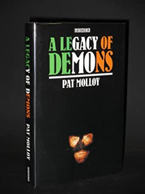 A Legacy of Demons [SIGNED]: Pat Molloy