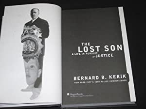 The Lost Son: A Life in Pursuit of Justice [SIGNED]: Bernard B. Kerik