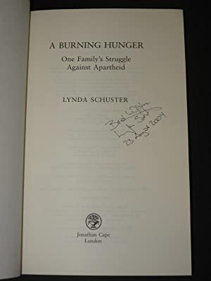 A Burning Hunger: One Family's Struggle Against Apartheid [SIGNED]: Lyndia Schuster