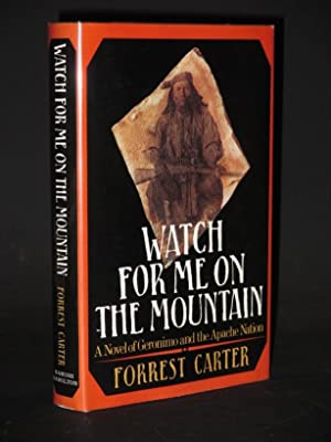 Watch For Me On The Mountain: Forrest Carter