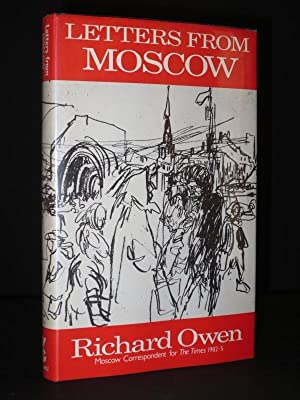 Letters From Moscow 1982-5 [SIGNED]: Richard Owen
