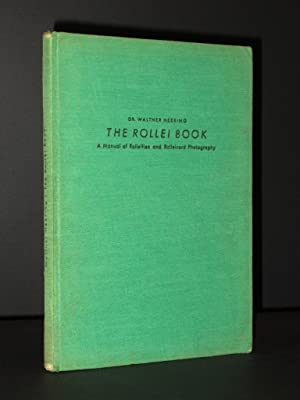 The Rollei Book: A Manual of Rolleiflex: Walther Heering