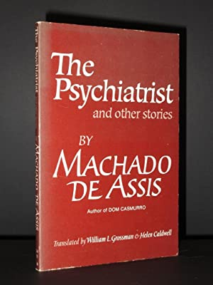 The Psychiatrist and other stories: Machado de Assis / William L. Grossmand and Helen Caldwell (...