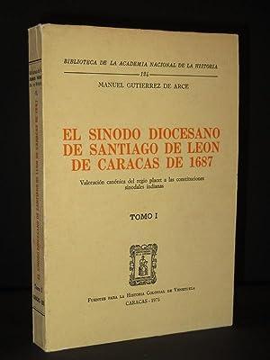 El Sinodo Diocesano de Santiago de Leon de Caracas de 1687. Tomo I: (Biblioteca de la Academia ...