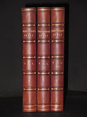 Italy in the Nineteenth Century (Complete in 3 Volumes): James Whiteside