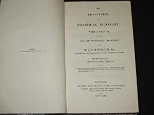 The Principles of Political Economy: With a Sketch of the Rise and Progress of the Science: J. R. ...