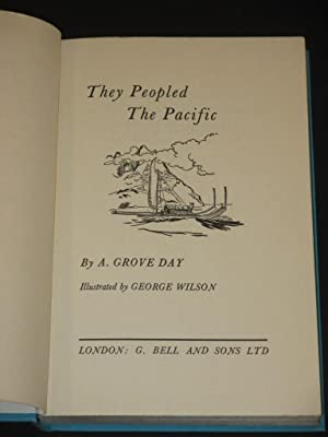 They Peopled The Pacific: A. Grove Day / George Wilson (Illust.)