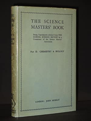 The Science Masters' Book: Part II: Chemistry, Biology, Conversazione Experiments ; Being ...