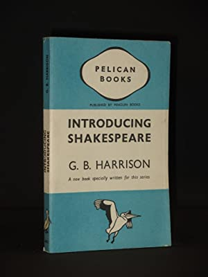 Introducing Shakespeare: Pelican Book No. A43: G.B. Harrison